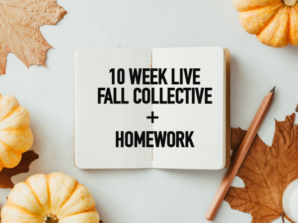 10-wk Live Fall Collective+ Homework