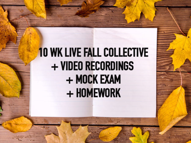 10-wk Live Fall Collective+ Video Recordings+Mock exam+ Homework